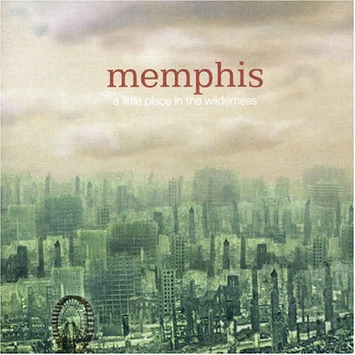 Memphis - A Little Place in the Wildnerness