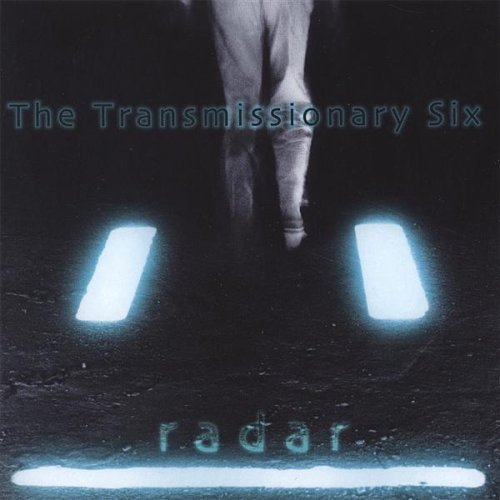 The Transmissionary Six - Radar