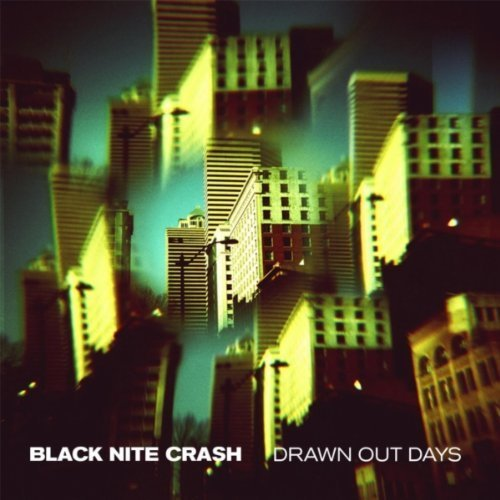 Black Nite Crash - Drawn Out Days