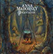 Anna Madorsky - Incantation