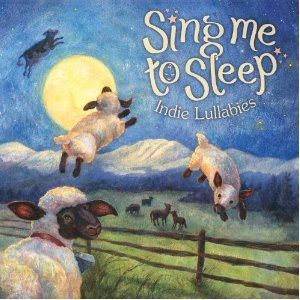 Sing Me To Sleep - Indie Lullabies (Trespassers William)