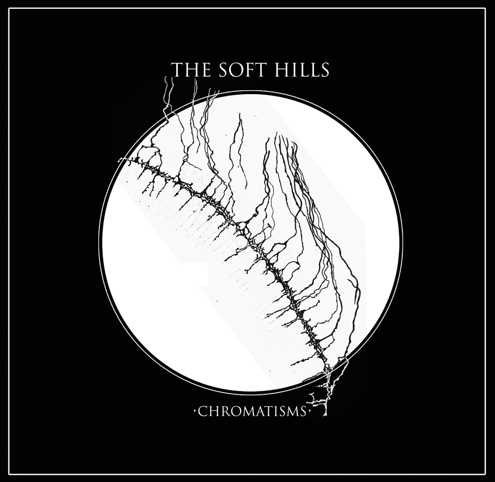 The Soft Hills - Chromatisms
