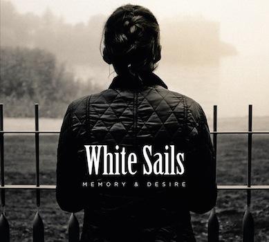 White Sails - Memory & Desire