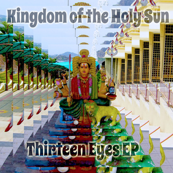 Kingdom of the Holy Sun - Thirteen Eyes EP