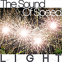 The Sound Of Speed - Light