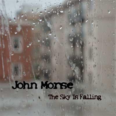 John Morse - The Sky Is Falling