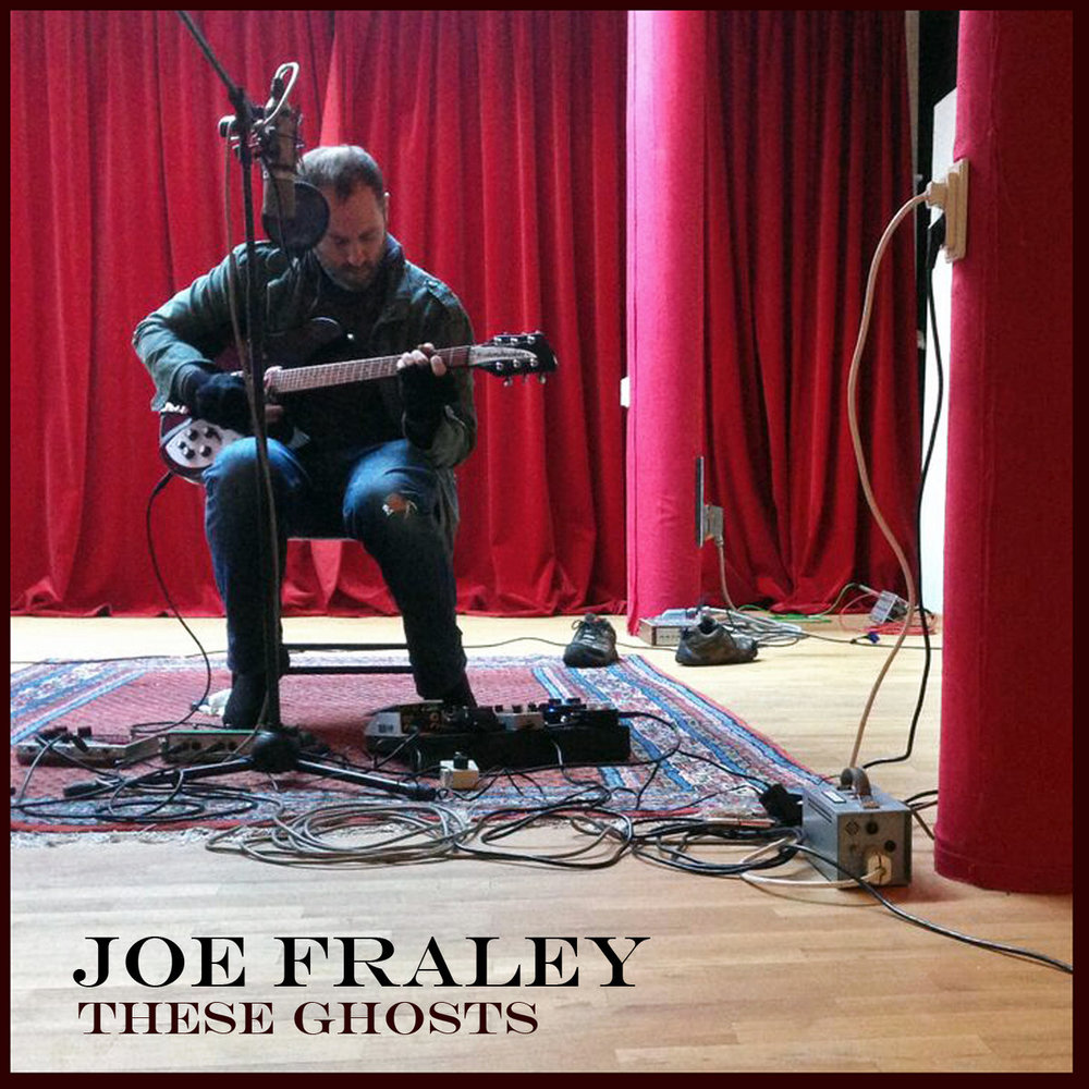 Joe Fraley - These Ghosts