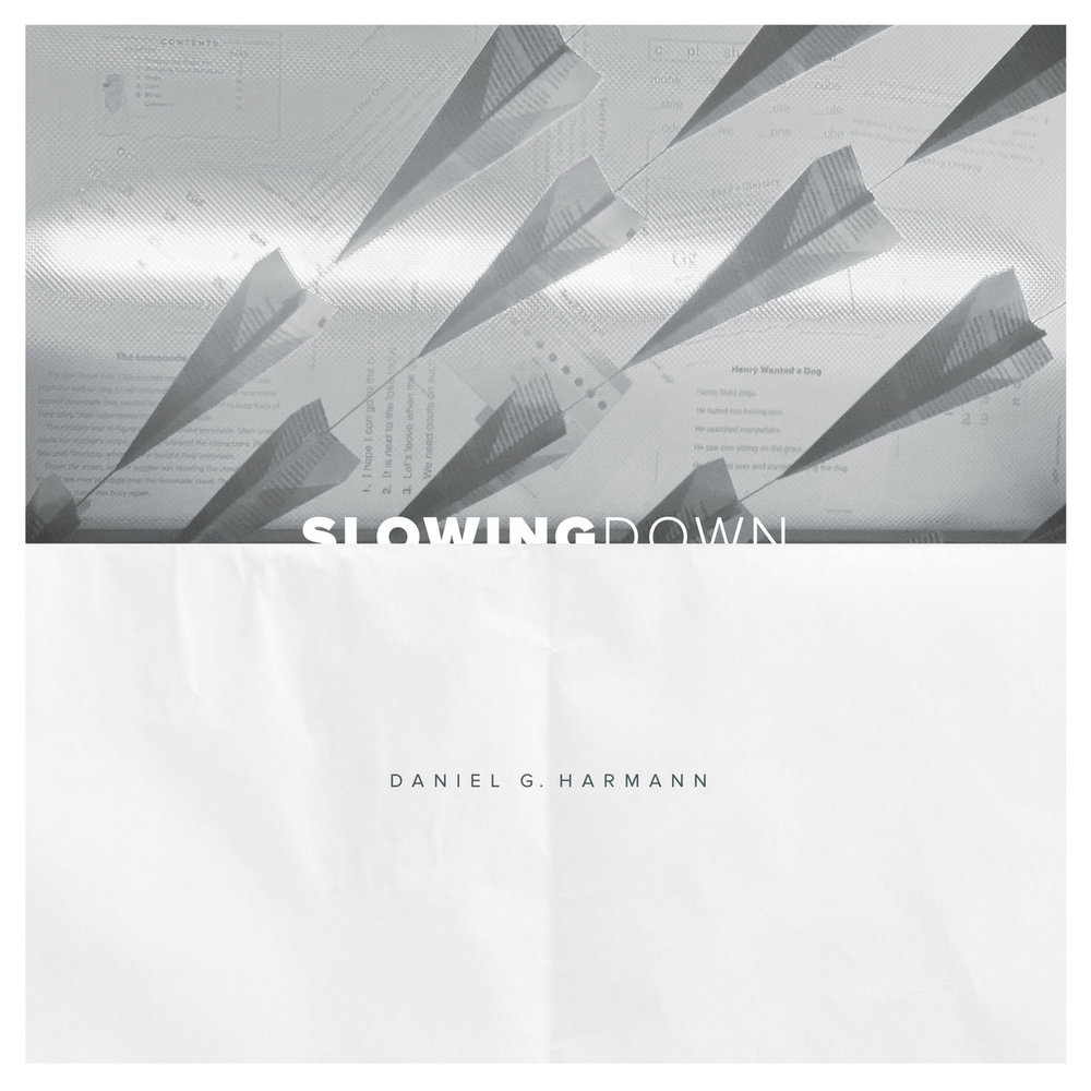 Daniel G. Harmann - Slowing Down
