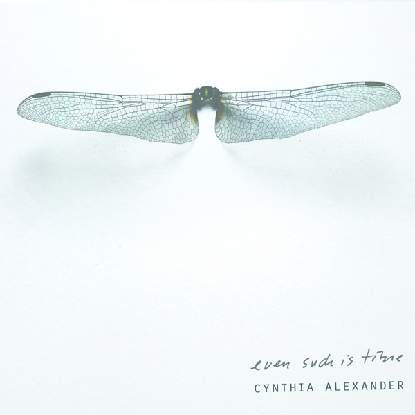 Cynthia Alexander - Even Such Is Time