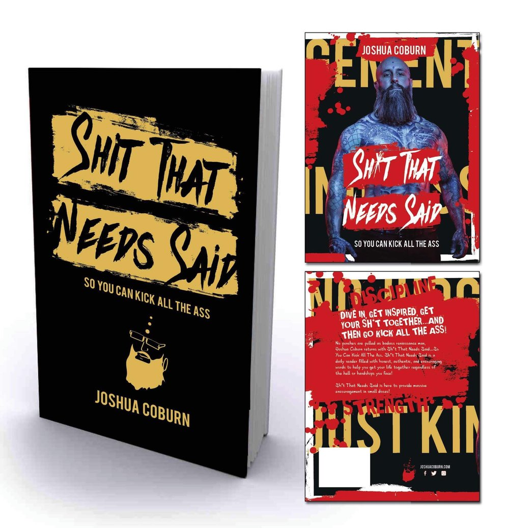 "Joshua Coburn's New Book, shown with slip cover, titled ""Shit That Needs Said...so you can kick all the ass"""