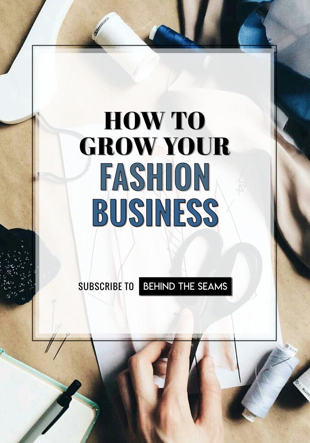 Behind the Seams - Fashion Business