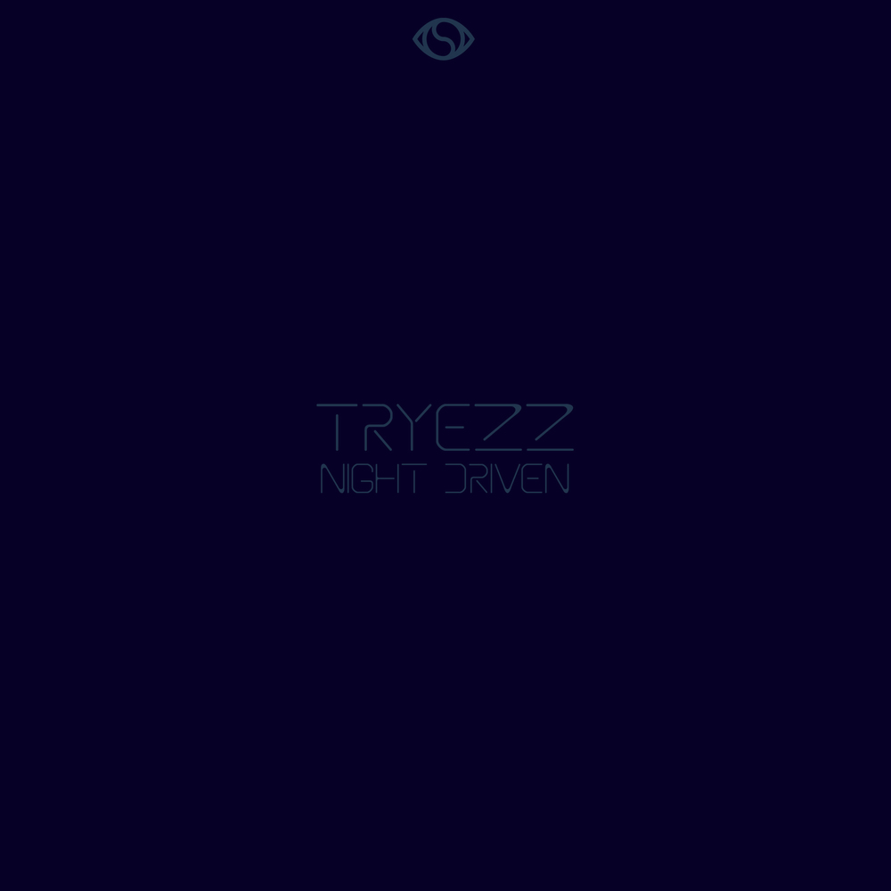 TRYEZZ NIGHT DRIVEN