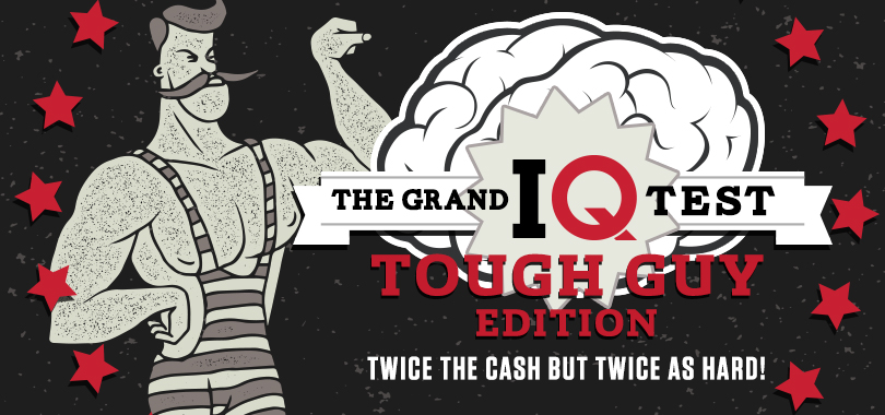 The-Grand-IQ-Test_ToughGuyEdition_810x380.jpg
