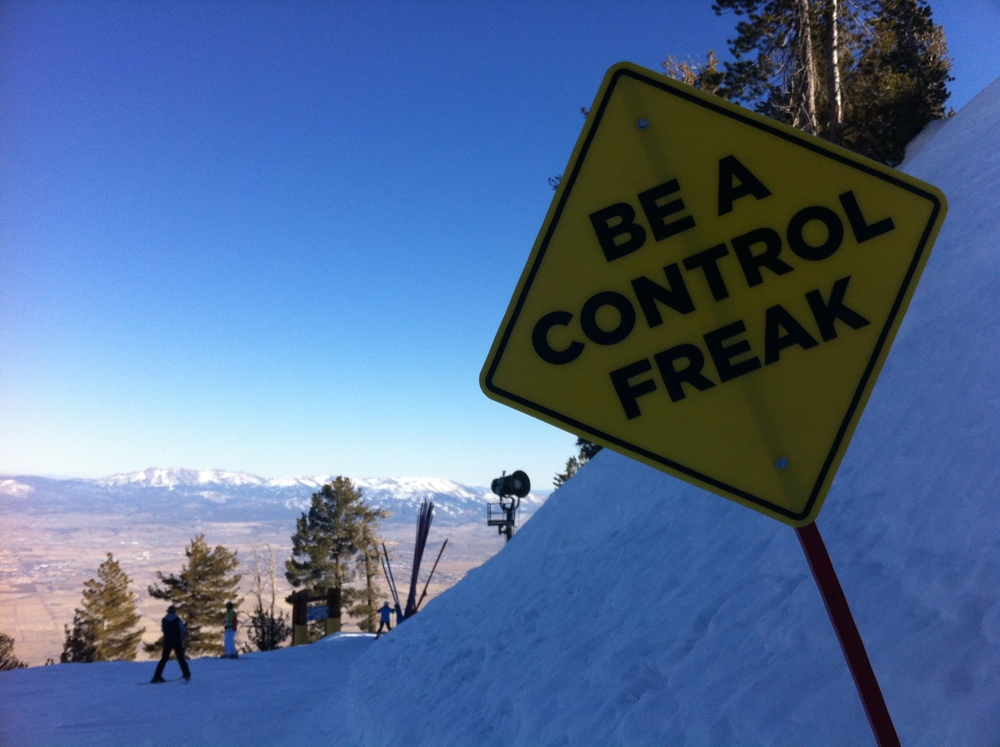 Wait...no, actually, DON'T be a control freak. Or do...Who knows :).