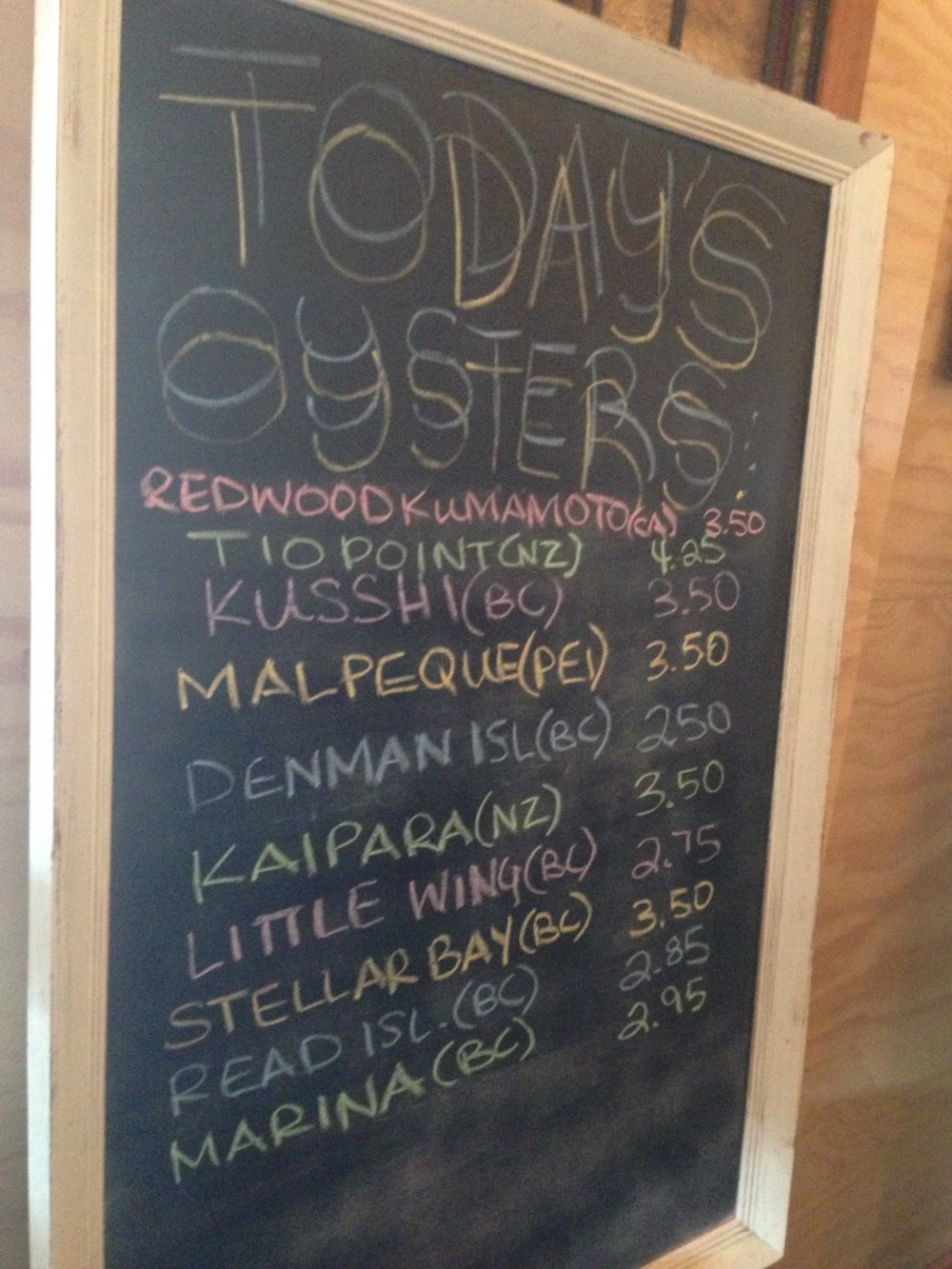 Lots to choose from here, but I know what I'm buying..Kaipara & Tio Point from the winter waters of New Zealand. The other oysters on the menu are mostly spawning and are coming from warm summer waters