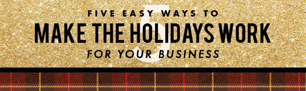 Top 5 Holiday Marketing Tips