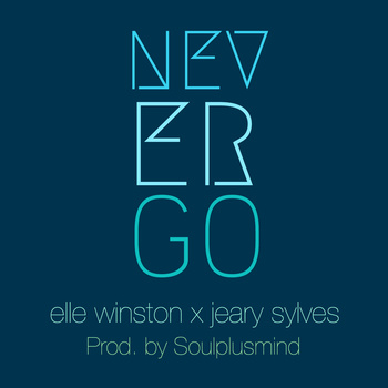 Never Go - Elle Winston X Jeary Sylves