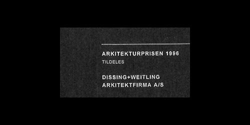 PAR's Arkitekturpris 1996 DISSING+WEITLING modtager PAR's Arkitekturpris (i dag Danske Ark).