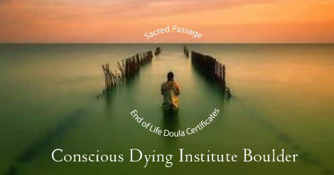 End of Life Doula Certificate Training Beginning Soon in Boulder, Colorado    Boulder, CO || Phase 1: Mar 23-25 & Phase 2: Jun 20-24    Boulder, CO || Phase 1: Aug 24-26 & Phase 2: Dec 5-9