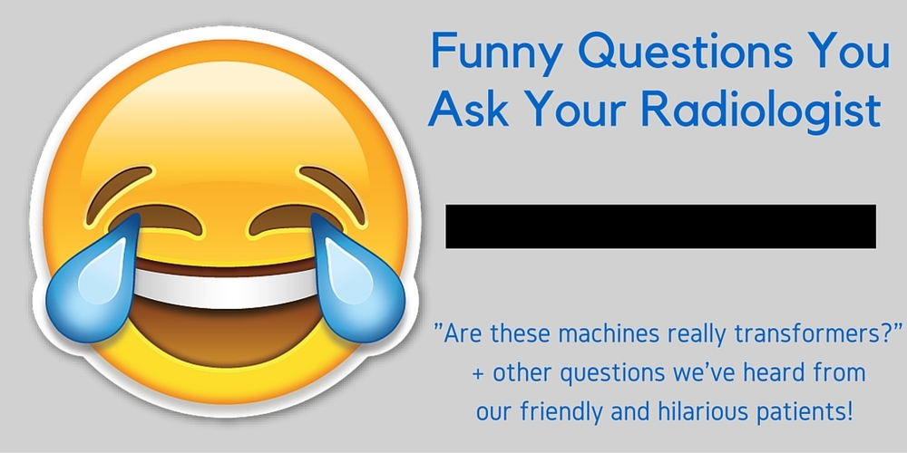 questions you ask your radiologist tech