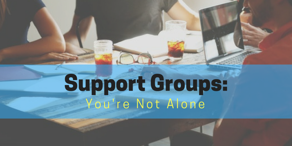 Support Groups: You're Not Alone