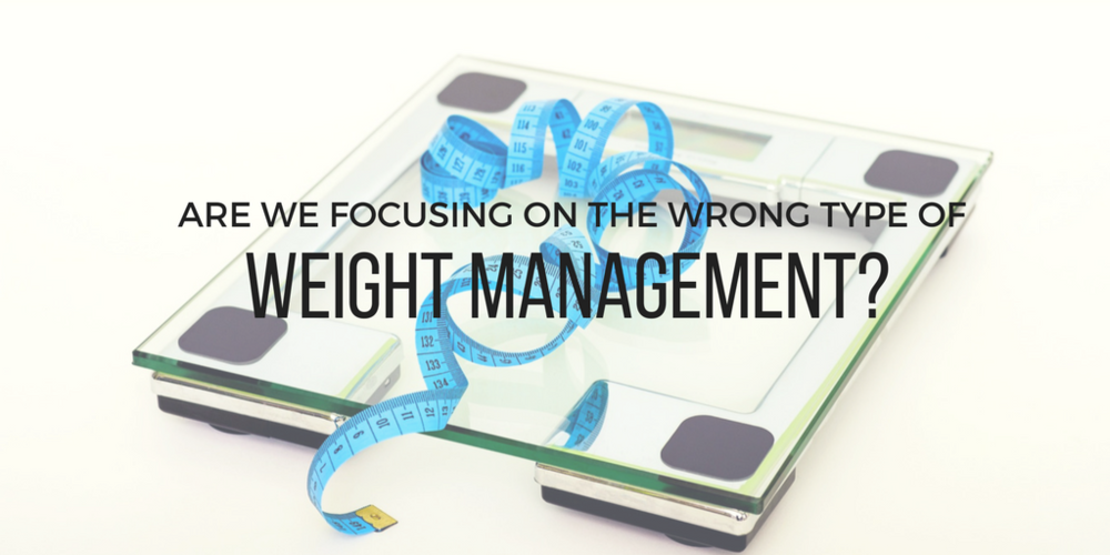 Are we focusing on the wrong type of weight management?