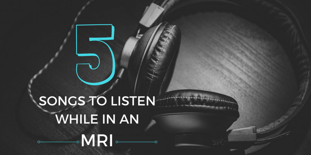 5 Songs To Listen To While In An MRI