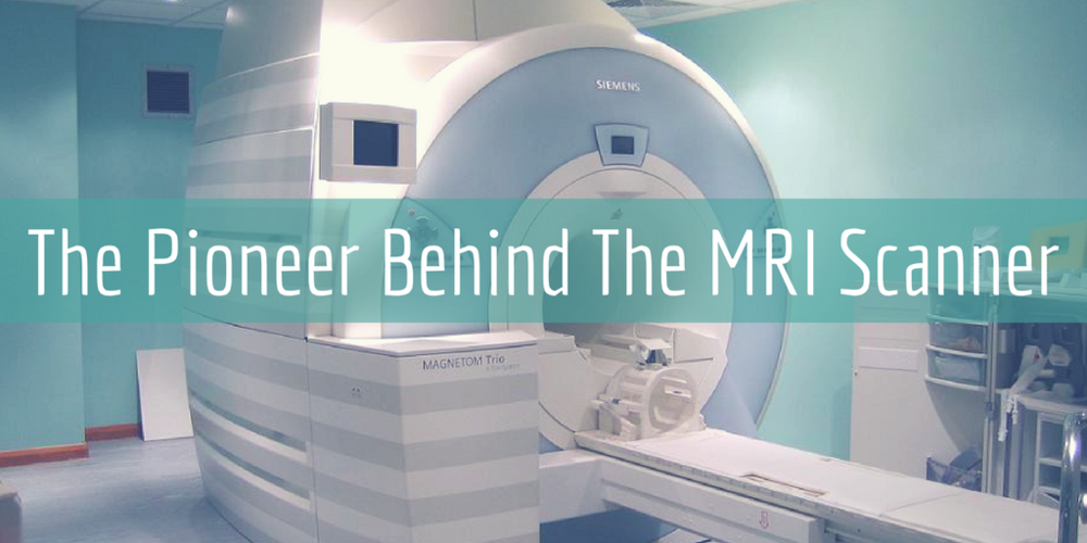 The Pioneer Behind The MRI