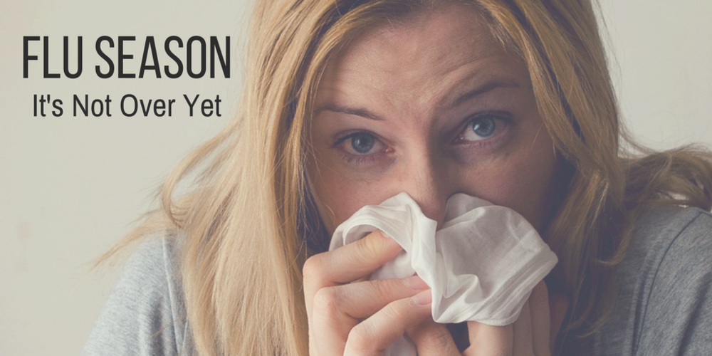 Flu Season: It's Not Over Yet