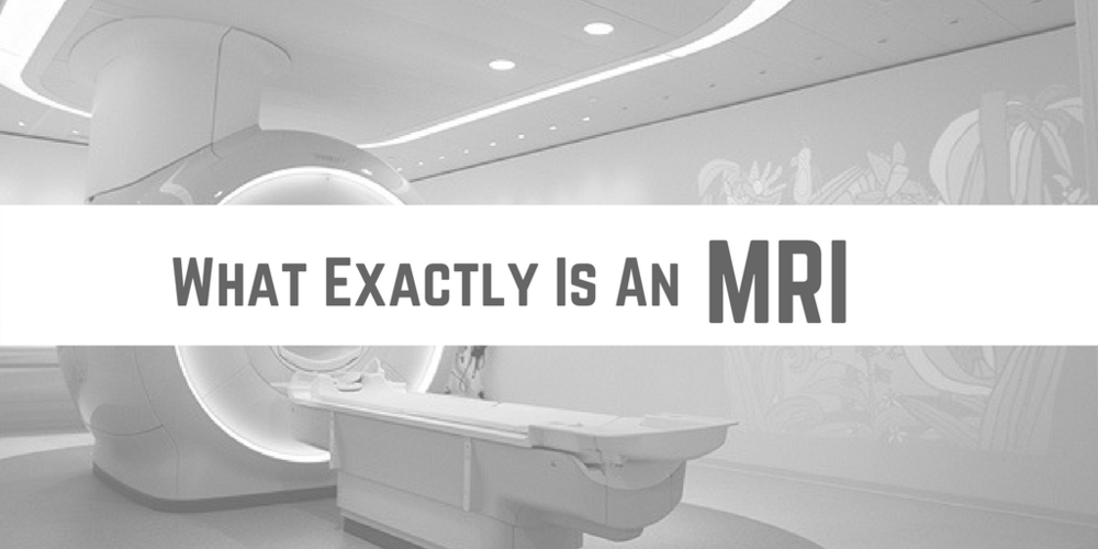 What Exactly Is An MRI?