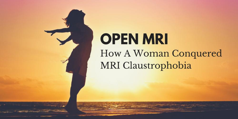 Open MRI: How A Woman Conquered MRI Claustrophobia