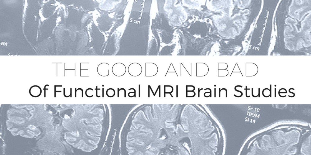 The Good And Bad Of Functional MRI Studies
