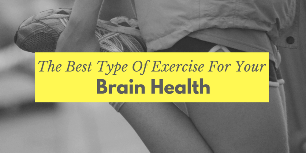 The Best Type of Exercise for Your Brain Health