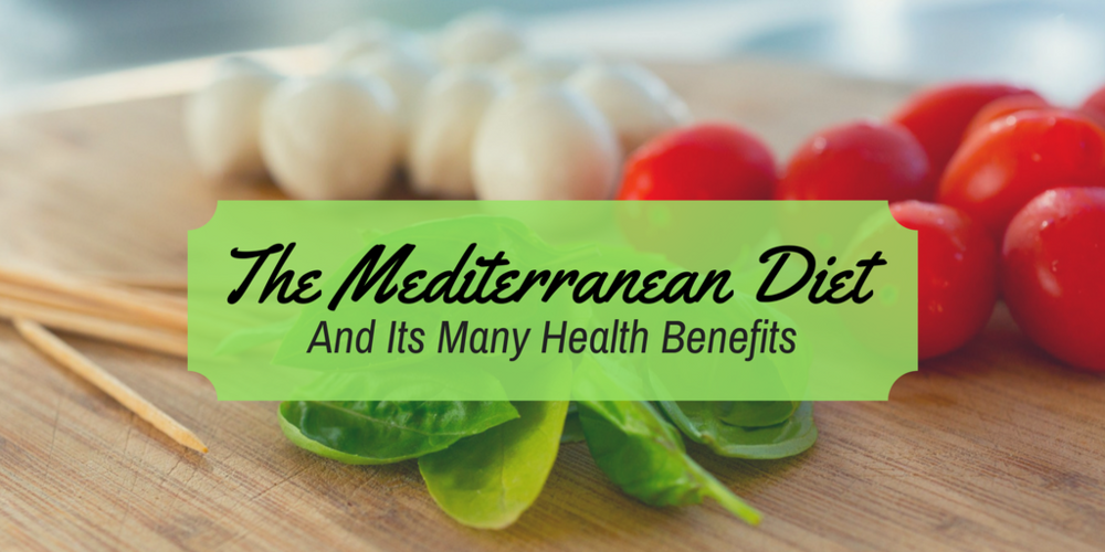 The Mediterranean Diet And Its Many Health Benefits