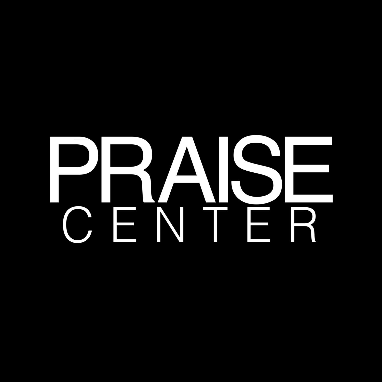 Sermons - PRAISE CENTER