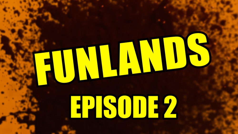 Funlands Episode 2.jpg