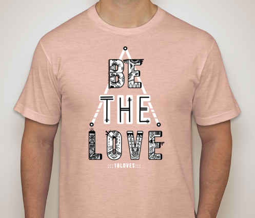 """Be The Love"" tee-shirts will be printed by yours truly, 13 Bricks."
