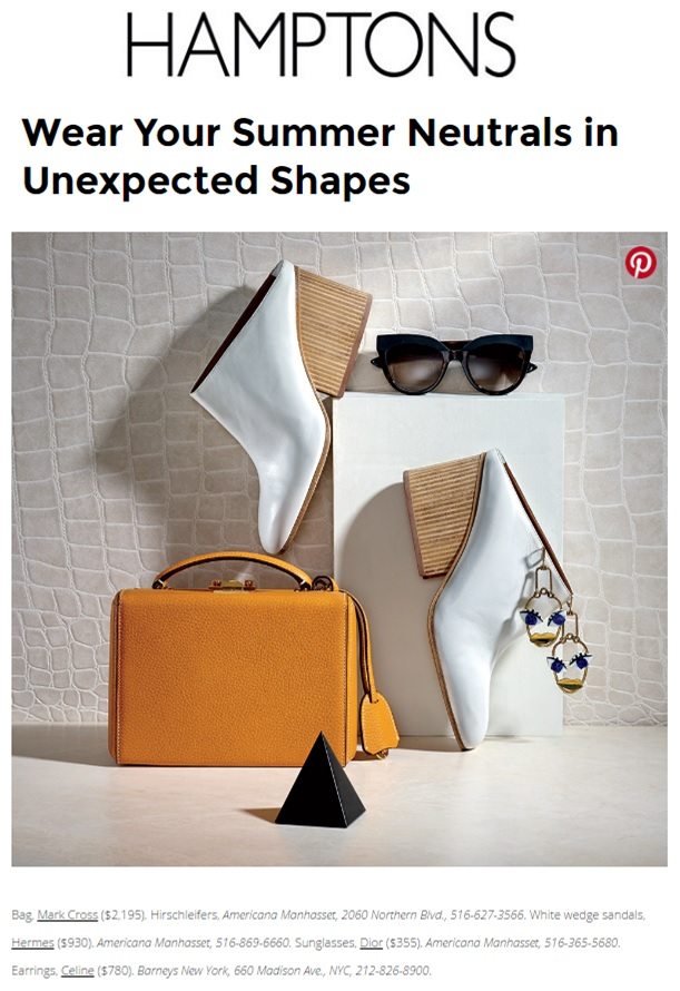 Hamptons-Magazine.com - Wear Your Summer Neutrals in Unexpected Shapes - 07.21.16.jpg