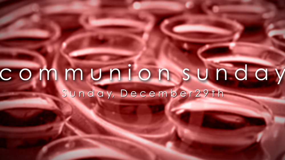 Communion Sunday - 16x9.jpg