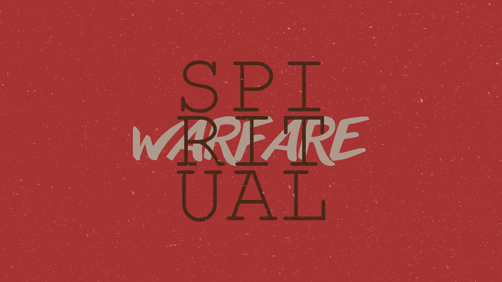 Spiritual Warfare - Week 3 May 31, 2015
