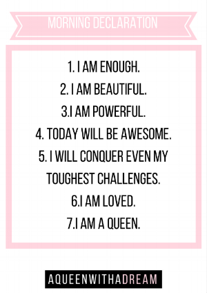 Need some morning inspiration? Print this declaration and hang it on your mirror, your wall, or above your desk.