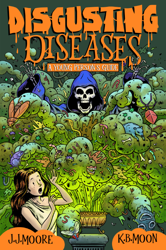 Disgusting Diseases: A Young Person's Guide - This book is a collaboration between myself and author Jonathan J. Moore, and is published by New Holland.