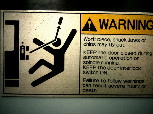 Best warning ever on Flickr. As seen on the side of a 3-axis mill.