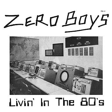 "Zero Boys ""Livin' In The 80's"" 7"" (GO-61)"