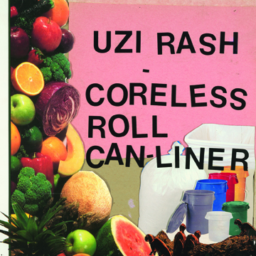 "Uzi Rash ""Coreless Roll Can-Liner"" LP (GO-57)"