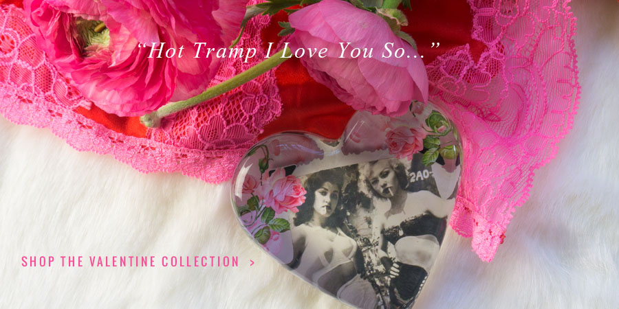 """Girls in Love: """"Hot Tramp I Love You So"""" Paperweight"""