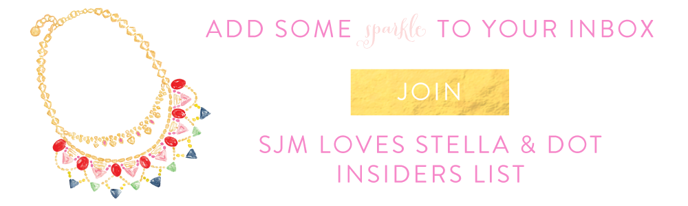 SJM Loves Stella & Dot Insiders List