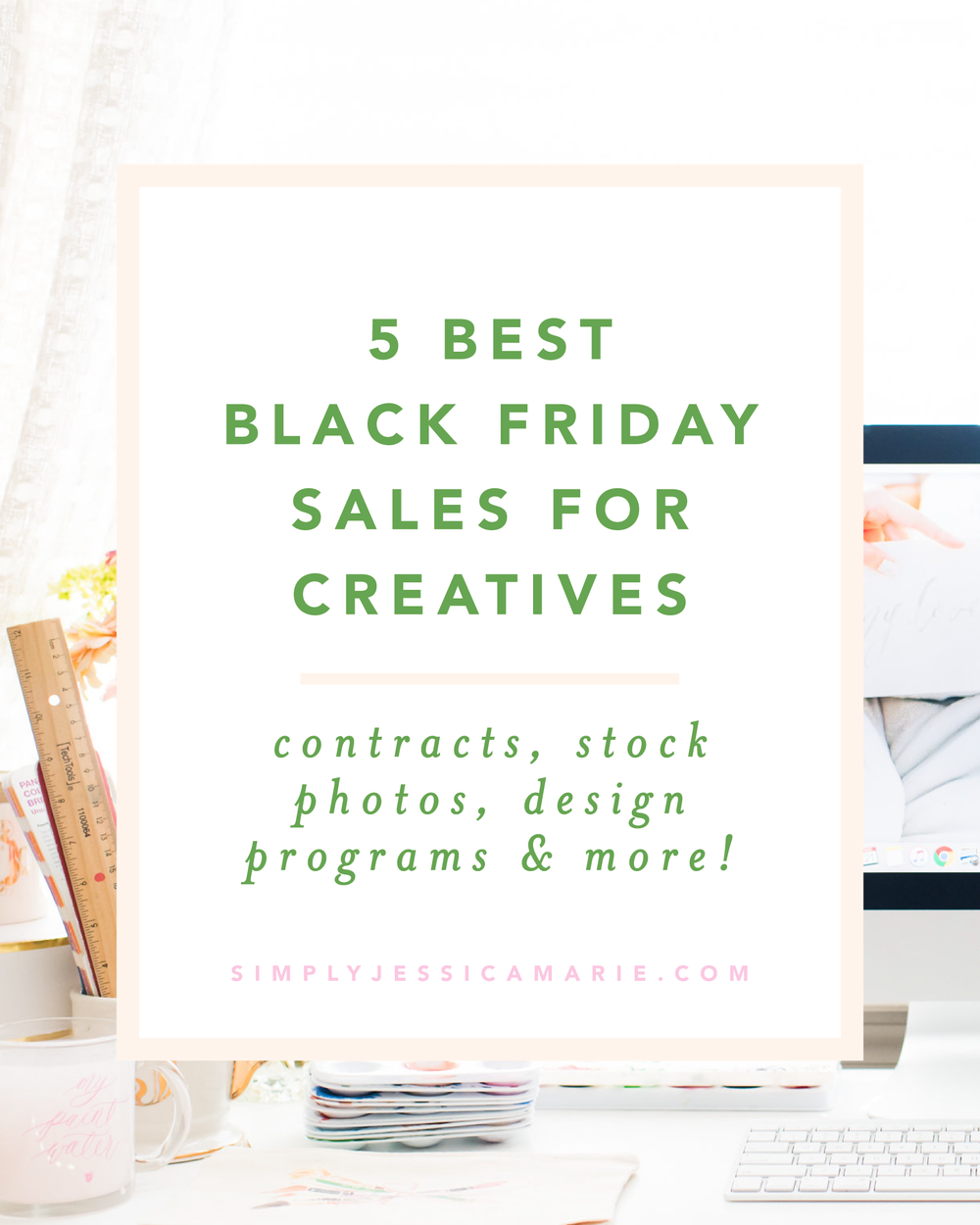 The 5 Best Black Friday Sales for Creatives, Artists, Shop Owners, Stationers, and Calligraphers | Simply Jessica Marie