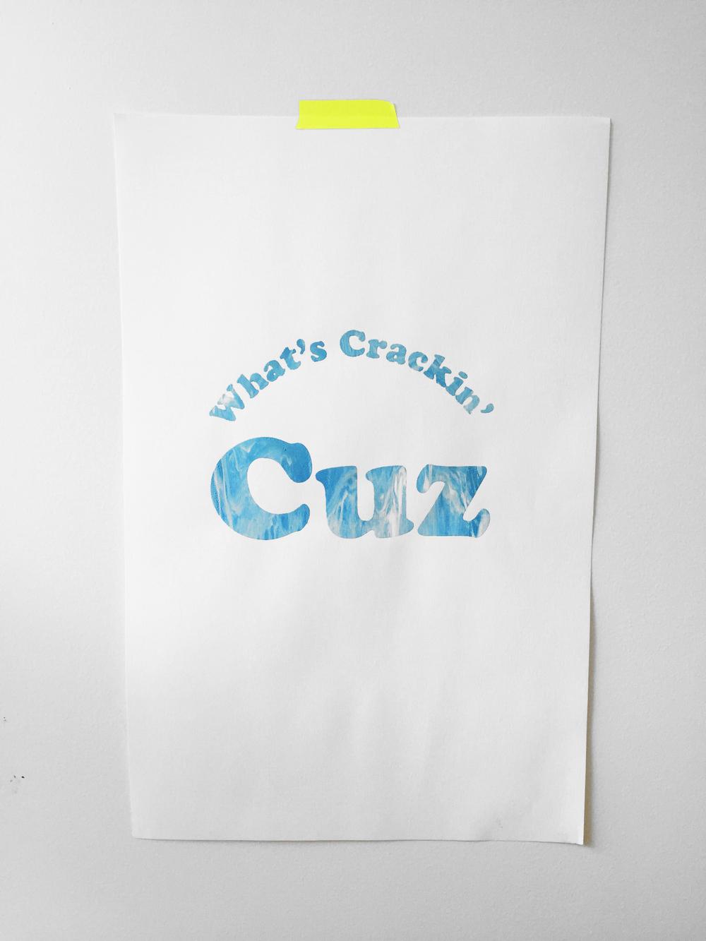 What's Crackin' Cuz?.jpg