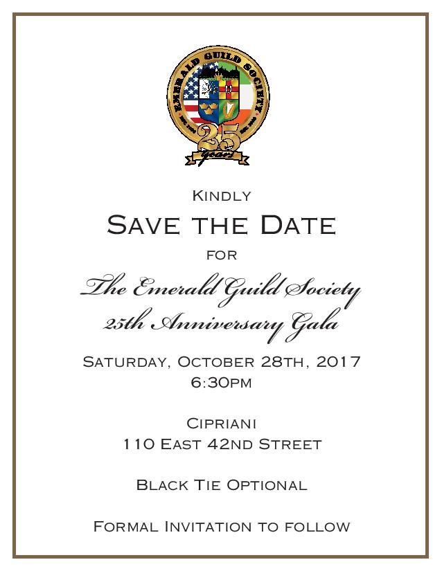 OCT 28th The Emerald Guild Society 25th Anniversary Gala For information log onto https://emeraldguild.org/gala-event